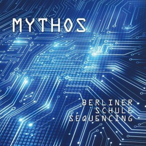 'Berliner Schule Sequencing' by Mythos