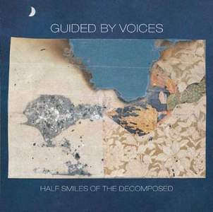 'Half Smiles Of The Decomposed' by Guided By Voices