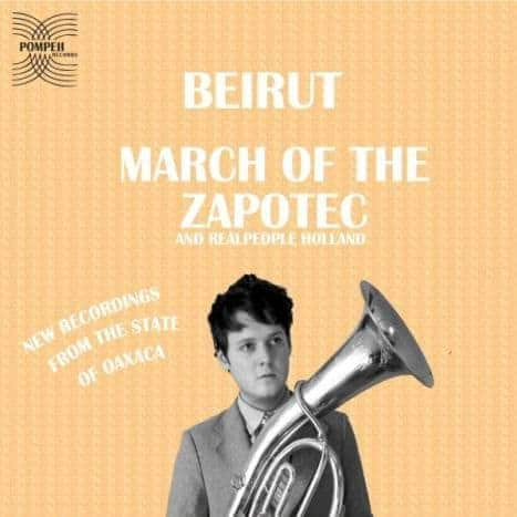 'March of The Zapotec' by Beirut