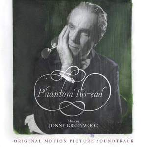 'Phantom Thread (Original Motion Picture Soundtrack)' by Jonny Greenwood