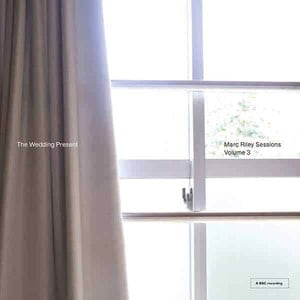 'Marc Riley Sessions Volume 3' by The Wedding Present