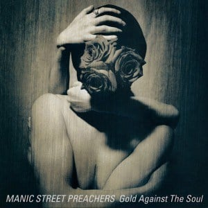 'Gold Against The Soul' by Manic Street Preachers