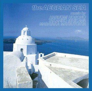 'The Aegean Sea' by Haruomi Hosono, Takahiko Ishikawa & Masataka Matsutoya
