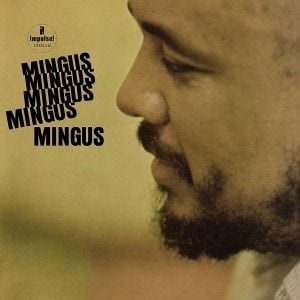 'Mingus Mingus Mingus Mingus Mingus' by Charles Mingus