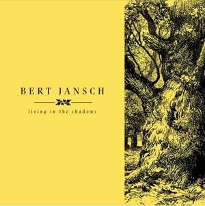 'Living In The Shadows' by Bert Jansch