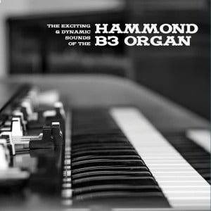 'The Exciting & Dynamic Sounds of the Hammond B3 Organ' by Various