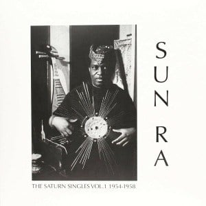 The Saturn Singles Vol. 1: 1954-1958 by Sun Ra