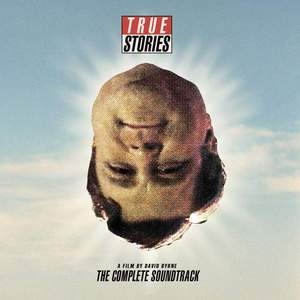 'True Stories, A Film By David Byrne: The Complete Soundtrack' by Various