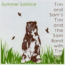 Summer Solstice by Tim and Sam's Tim and the Sam Band with Tim and Sam