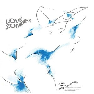 'Love Zombies' by The Monochrome Set