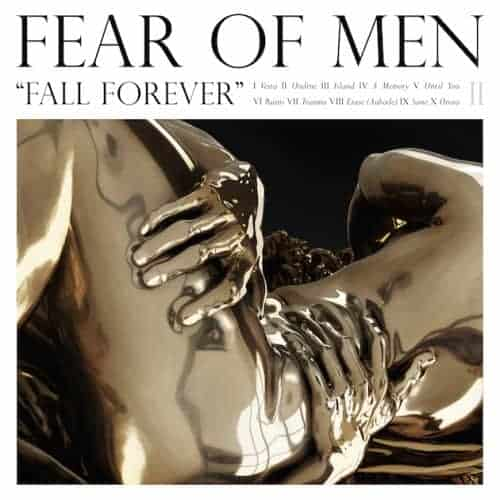 'Fall Forever' by Fear of Men