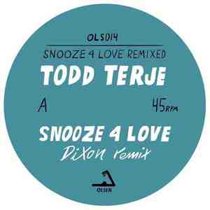 'Snooze 4 Love (Dixon & Luke Abbott Rmxs)' by Todd Terje
