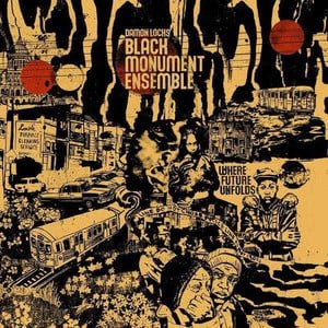 'Where Future Unfolds' by Damon Locks / Black Monument Ensemble