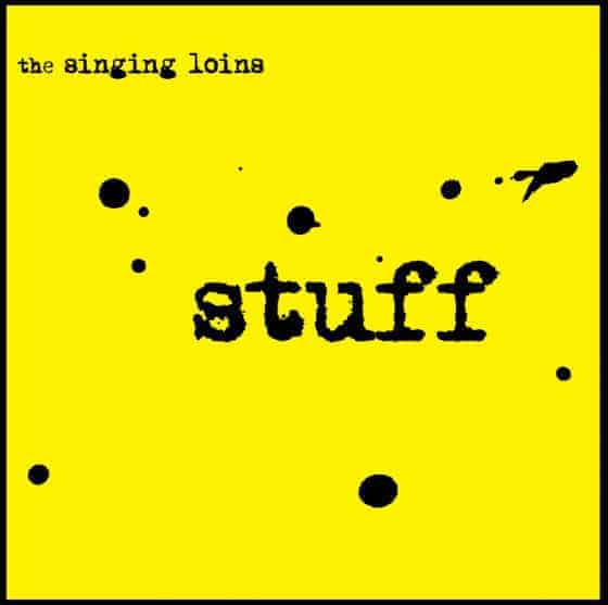 'Stuff' by The Singing Loins