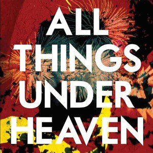 'All Things Under Heaven' by The Icarus Line
