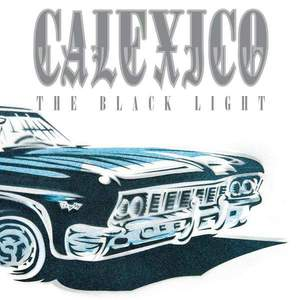'The Black Light (20th Anniversary Edition)' by Calexico