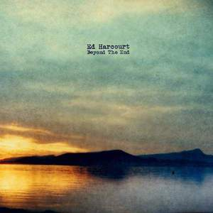 'Beyond The End' by Ed Harcourt