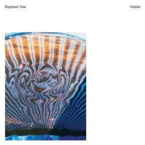 'Habits' by Elephant Tree
