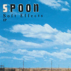 'Soft Effects EP' by Spoon