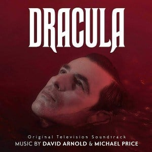 'Dracula (Original Television Soundtrack)' by David Arnold and Michael Price