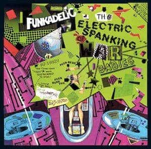 'The Electric Spanking Of War Babies' by Funkadelic