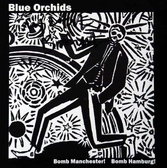 'Bomb Manchester! / Bomb Hamburg!' by Blue Orchids