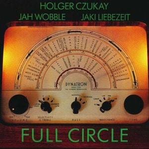 'Full Circle' by Holger Czukay, Jah Wobble, Jaki Liebezeit