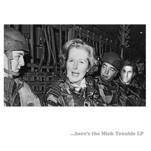 'Here's The Mick Trouble LP' by Mick Trouble