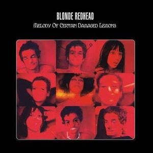 'Melody Of Certain Damaged Lemons' by Blonde Redhead