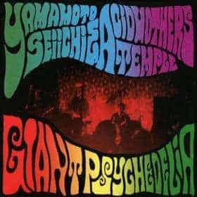 Giant Psychedelia by Yamamoto Seiichi & Acid Mothers Temple
