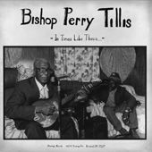In Times Like These by Bishop Perry Tillis