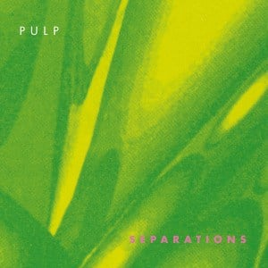 'Separations' by Pulp