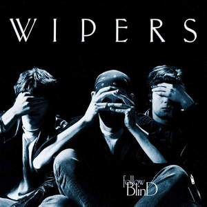 'Follow Blind' by Wipers