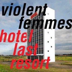 'Hotel Last Resort' by Violent Femmes