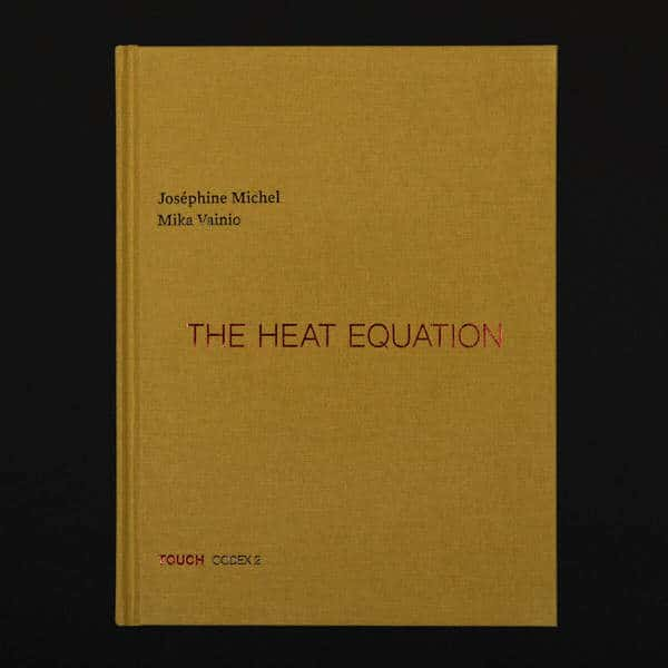 'The Heat Equation' by Joséphine Michel & Mika Vainio