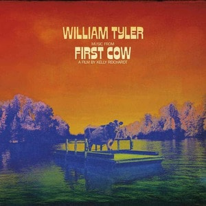 'Music from First Cow' by William Tyler