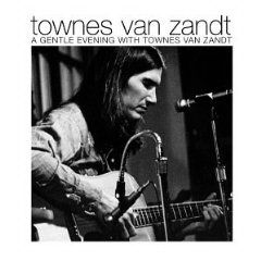 A Gentle Evening With.... by Townes Van Zandt