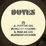 Push Me On (Playgroup Megamix)/Push Me On (Playgroup Megadub) by Doves