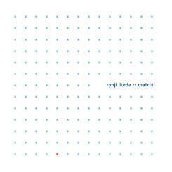 Matrix by Ryoji Ikeda
