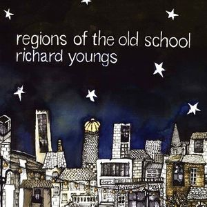 'Regions of the Old School' by Richard Youngs