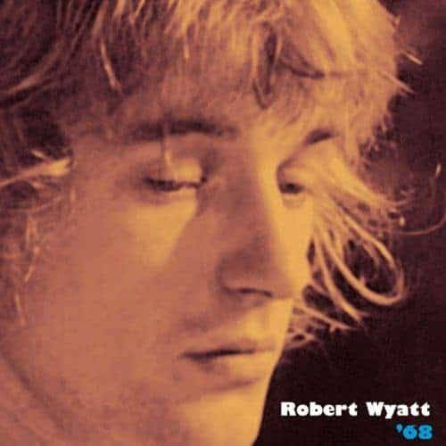 '68' by Robert Wyatt
