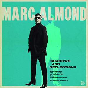 'Shadows and Reflections' by Marc Almond