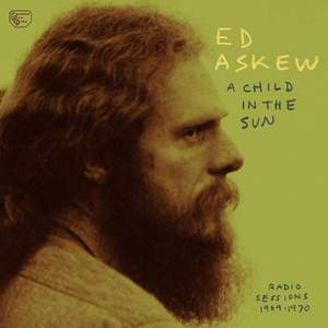 'A Child In The Sun: Radio Sessions 1969-1970' by Ed Askew
