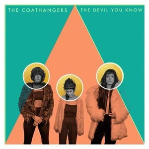 'The Devil You Know' by The Coathangers