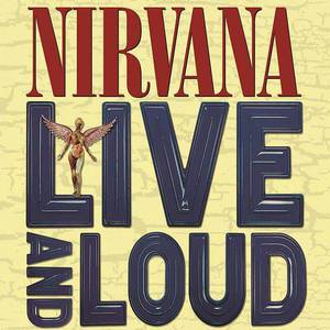 'Live and Loud' by Nirvana