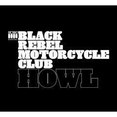 Howl by Black Rebel Motorcycle Club