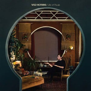 'Life of Pause' by Wild Nothing