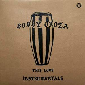 'This Love Instrumentals' by Bobby Oroza