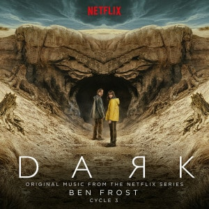 'Dark: Cycle 3 (Original Music From The Netflix Series)' by Ben Frost