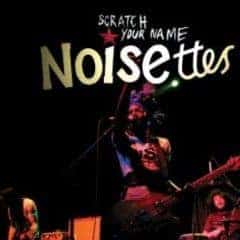 Scratch Your Name by The Noisettes